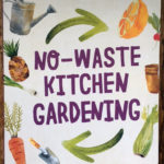 No Waste Kitchen Gardening - www.booksonthelane.co.uk
